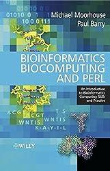 Bioinformatics, Biocomputing and Perl: An Introduction to Bioinformatics Computing Skills and Practice (Life Sciences)