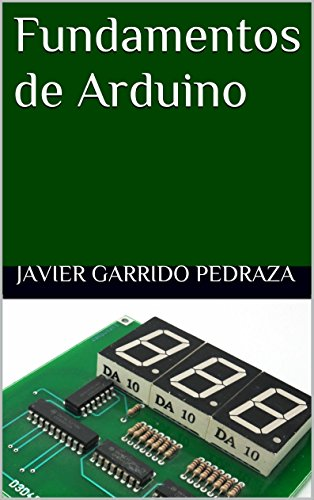 Fundamentos de Arduino por Javier Garrido Pedraza