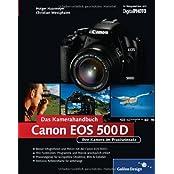 Canon EOS 500D. Das Kamerahandbuch: Ihre Canon EOS 500D rundum erklärt! (Galileo Design)