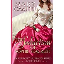 [{ The Seduction of Sophie Seacrest: An Unlikely Husband, Book 1 By Campisi, Mary ( Author ) Jan - 03- 2014 ( Paperback ) } ]
