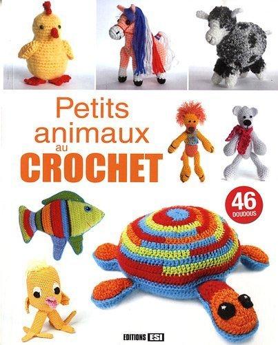 Petits animaux au crochet de Editions ESI (2011) Broché