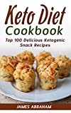 Keto Diet Cookbook: Top 100 Delicious Ketogenic Snack Recipes