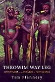 "Throwim Way Leg : "" Adventures In The Jungles Of New Guinea "" :"