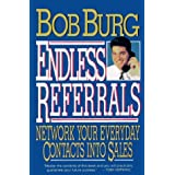Endless Referrals: Network Your Everyday Contacts into Sales by Bob Burg (1993-10-01)