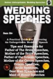 Wedding Speeches - A Practical Guide for Delivering an Unforgettable Wedding Speech: Tips and Examples for Father of The Bride Speeches, Mother of the ... Speeches and Maid of Honor Speeches: Volume 2