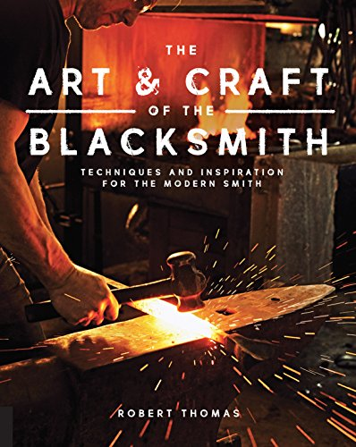 The Art and Craft of the Blacksmith: Techniques and Inspiration for the Modern Smith (Power Usa Bottle)
