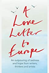 A Love Letter to Europe: An outpouring of sadness and hope – Mary Beard, Shami Chakrabati, William Dalrymple, Sebastian Faulks, Neil Gaiman, Ruth Jones, J.K. Rowling, Sandi Toksvig and others Hardcover