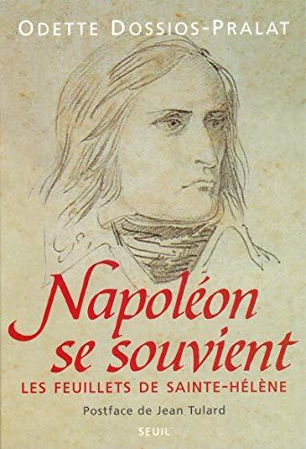 Napoléon se souvient. Les feuillets de Sainte-Hélène