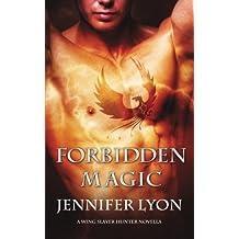 Forbidden Magic (Wing Slayer Hunter) by Jennifer Lyon (2012-04-10)