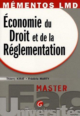 Economie du Droit et de la Réglementation : Master par Thierry Kirat