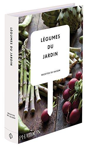 Légumes du jardin : Recettes de saison par Phaidon