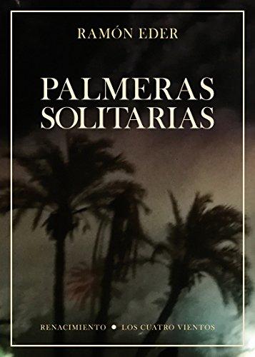 Palmeras solitarias: Premio Euskadi de Literatura 2019 categoría literatura en castellano