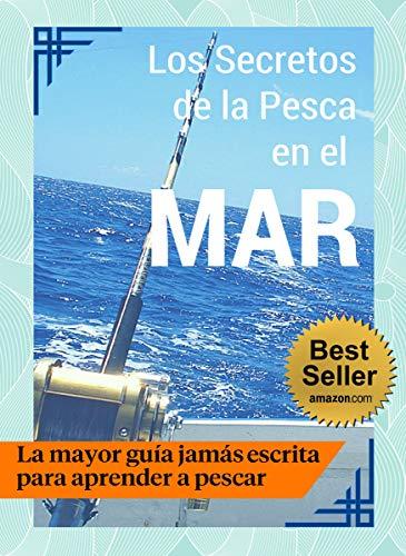 Los Secretos de la Pesca en el Mar - Guía Práctica  por Manuel Fernandez Sanchez