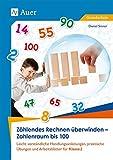 Zählendes Rechnen überwinden - Zahlenraum bis 100: Leicht verständliche Handlungsanleitungen, prakti sche Übungen und Arbeitsblätter für Klasse 2