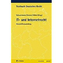 IT- und Internetrecht: Vorschriftensammlung (Textbuch Deutsches Recht)
