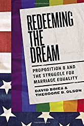 Redeeming the Dream: Proposition 8 and the Struggle for Marriage Equality by David Boies (2015-06-16)