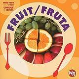 Fruit/Fruta (Find Out about Food/Conoce La Comida) by Tea Benduhn (2007-07-15)