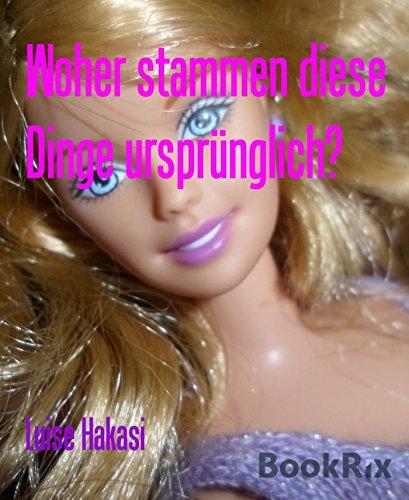woher-stammen-diese-dinge-ursprunglich-german-edition