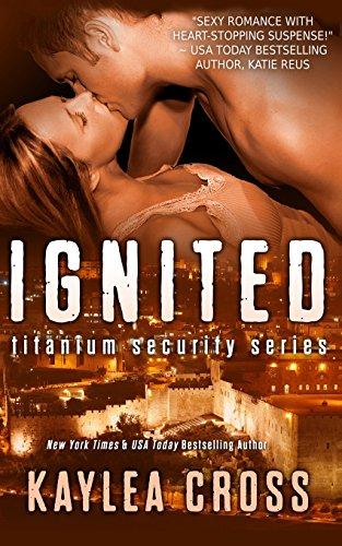 Ignited: Volume 1 (Titanium Security Series)