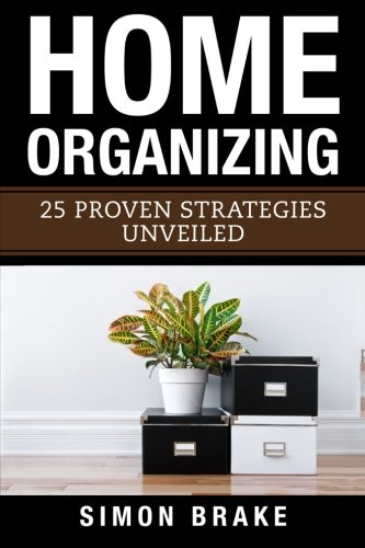 home-organizing-25-proven-strategies-unveiled-volume-5-interior-design-home-organizing-home-cleaning