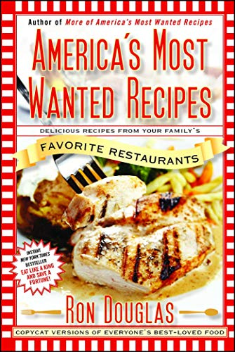 America's Most Wanted Recipes: Delicious Recipes from Your Family's Favorite Restaurants (America's Most Wanted Recipes Series) Olive Garden Restaurant