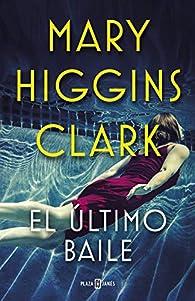 El último baile par  Mary Higgins Clark