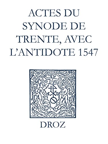 Recueil des opuscules 1566. Actes du Synode de Trente, avec l'antidote (1547) (Ioannis Calvini Opera Omnia)
