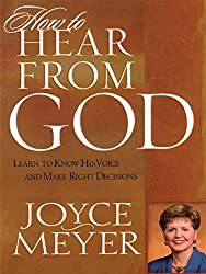 [(How to Hear from God : Learn to Know His Voice and Make Right Decisions)] [By (author) Joyce Meyer] published on (September, 2008)