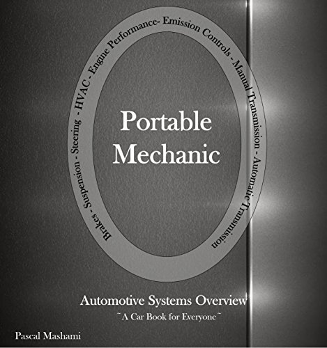 portable-mechanic-automotive-systems-overview-a-car-book-for-everyone-english-edition