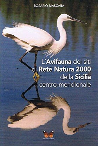 L'avifauna dei siti di Rete Natura 2000 della Sicilia centro-meridionale por Rosario Mascara