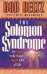 The Solomon Syndrome: For Men Who Want More Out of Life by Bob Beltz (1995-08-02)