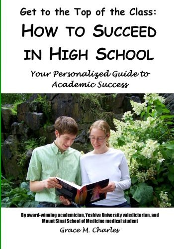 Get to the Top of the Class: How to Succeed in High School: Your Personalized Guide to Academic Success by Grace M. Charles (2009-08-10) par Grace M. Charles