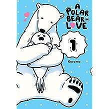 A Polar Bear in Love Vol. 1 (Koi Suru Shirokuma, Band 1)