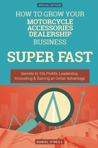 how-to-grow-your-motorcycle-accessories-dealership-business-super-fast-secrets-to-10x-profits-leader