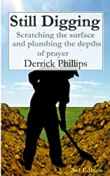 Still Digging: Scratching the surface and plumbing the depths of prayer