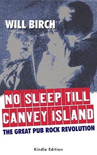 No Sleep Till Canvey Island: The Great Pub Rock Revolution Libros gratis para descargar libros electrónicos en línea