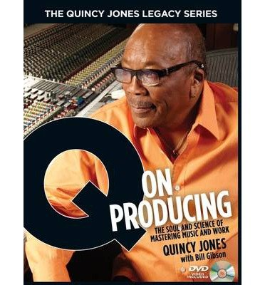 [(Q on Producing: The Soul and Science of Mastering Music and Work)] [ By (author) Quincy Jones, By (author) Bill Gibson ] [November, 2010]