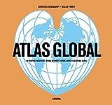 Atlas global: 60 mapas inéditos: otro mundo surge ante nuestros ojos (Varios)