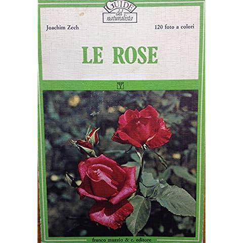 Le Rose. 120 foto a colori. Franco Muzzio