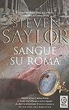 Sangue Su Roma Di Steven Saylor Ed. Tea - B10