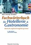 Fachwörterbuch für Hotellerie & Gastronomie: Deutsch-Englisch /English-German: Deutsch-English/English-German