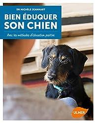 Bien éduquer son chien avec les méthodes d'éducation positive par Michèle Jeanmart