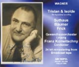 Wagner: Tristan und Isolde (The Legendary Recording)