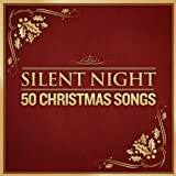 Silent Night - 50 Christmas Songs