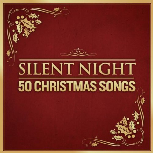Silent Night - 50 Christmas Songs