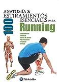 Anatomía y 100 estiramientos esenciales para running (Color) (Deportes nº 27) (Spanish Edition)