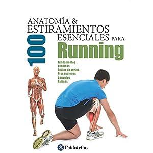 Anatomía y 100 estiramientos esenciales para running (Color) (Deportes nº 27)