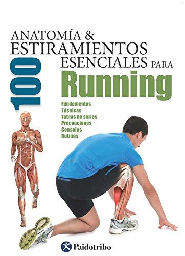 Anatomía y 100 estiramientos esenciales para running (Color) (Deportes nº 27) por Guillermo Seijas Albir