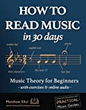 How to Read Music in 30 Days: Music Theory for Beginners - with exercises & online au...