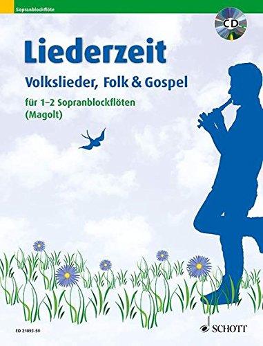 Liederzeit: Volkslieder, Folk und Gospel. 1-2 Sopran-Blockflöten. Ausgabe mit CD.